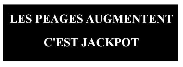 les-peages-augmentent-cest-jackpot